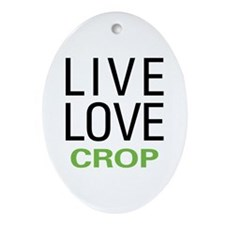 Live Love Crop Ornament (Oval)