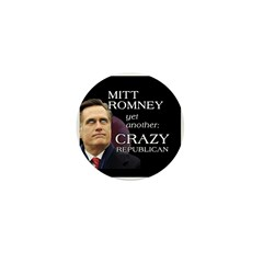Mitt Romney Crazy Mini Button (10 pack)