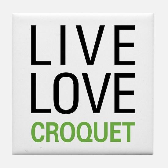 Live Love Croquet Tile Coaster