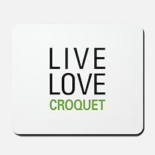 Live Love Croquet Mousepad