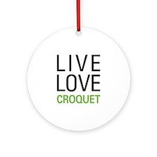 Live Love Croquet Ornament (Round)
