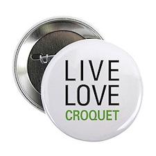 """Live Love Croquet 2.25"""" Button"""