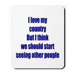 I love my country, but I thin Mousepad