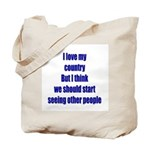 I love my country, but I thin Tote Bag