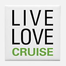 Live Love Cruise Tile Coaster