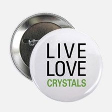 """Live Love Crystals 2.25"""" Button"""