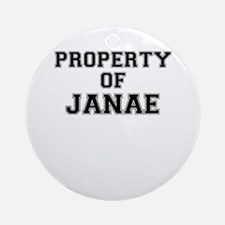 Property of JANAE Round Ornament