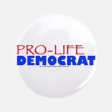 "Pro-Life Democrat 3.5"" Button"
