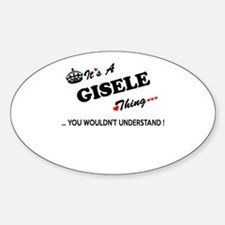 GISELE thing, you wouldn't understand Decal