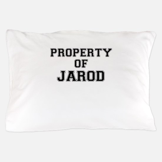 Property of JAROD Pillow Case