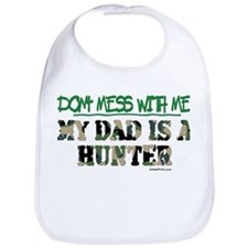 DON'T MESS WITH ME (DAD HUNTE Bib
