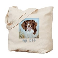 New! My BFF is a Brittany! Tote Bag