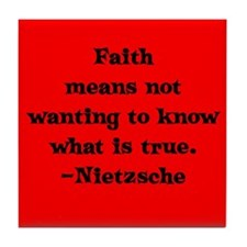 Faith means not wanting to kn Tile Coaster