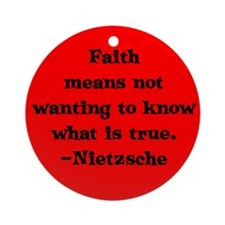 Faith means not wanting to kn Ornament (Round)