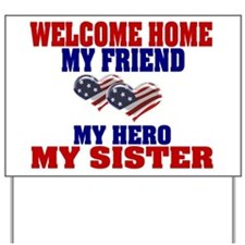 my sister welcome home Yard Sign