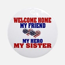 my sister welcome home Ornament (Round)