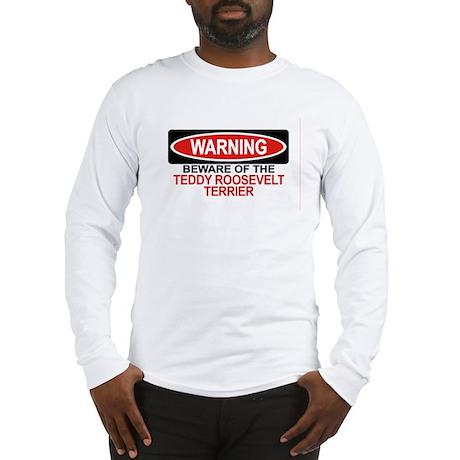 TEDDY ROOSEVELT TERRIER Long Sleeve T-Shirt