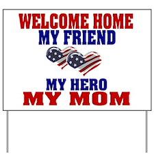 my mom welcome home  Yard Sign