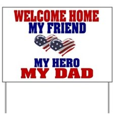 my dad welcome home Yard Sign