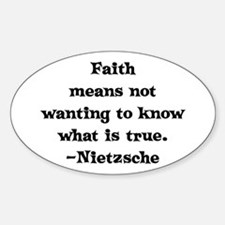 Faith means not wanting to kn Oval Decal