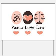 Peace Love Law School Lawyer Yard Sign