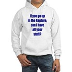If you go up in the rapture Hooded Sweatshirt
