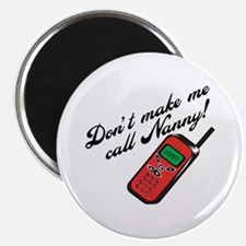 "Don't Make Me Call Nanny! 2.25"" Magnet (100 pack)"