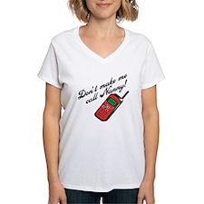 Don't Make Me Call Nanny! Shirt