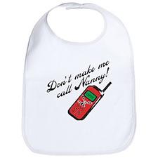 Don't Make Me Call Nanny! Bib