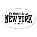 I'd Rather Be In New York Oval Sticker