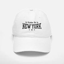 I'd Rather Be In New York Baseball Baseball Cap