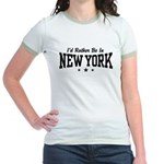 I'd Rather Be In New York Jr. Ringer T-Shirt