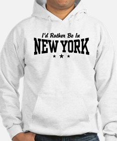 I'd Rather Be In New York Hoodie