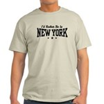 I'd Rather Be In New York Light T-Shirt