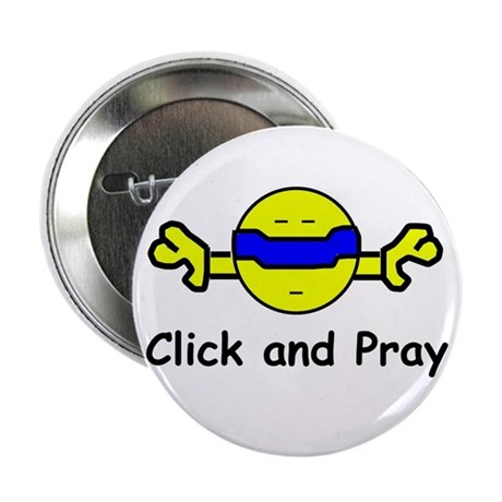 "Click and Pray 2.25"" Button"