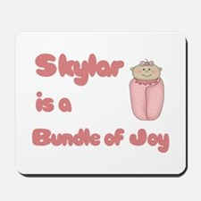 Skylar is a Bundle of Joy Mousepad