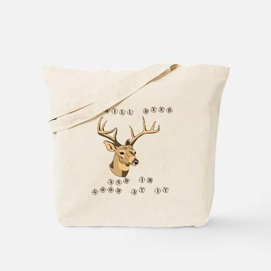 I kill deer Tote Bag