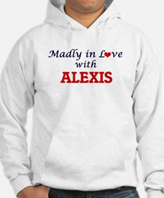 Madly in love with Alexis Hoodie Sweatshirt