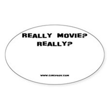 Really Movie? Oval Decal