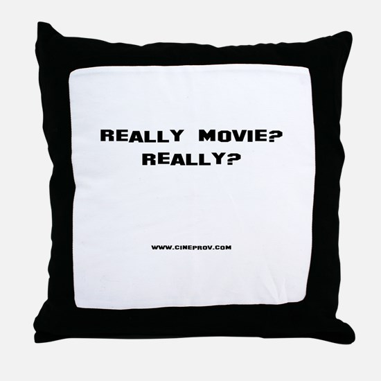 Really Movie? Throw Pillow