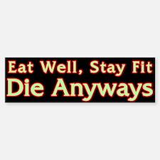 Eat Well... Bumper Bumper Bumper Sticker