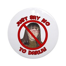 Just Say No to Darla Ornament (Round)