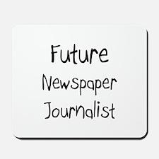 Future Newspaper Journalist Mousepad