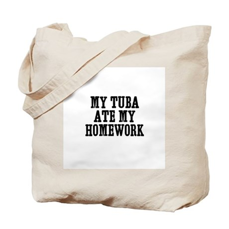 my Tuba ate my homework Tote Bag