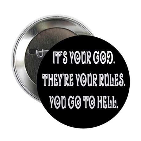"It's your god. They're your r 2.25"" Button"