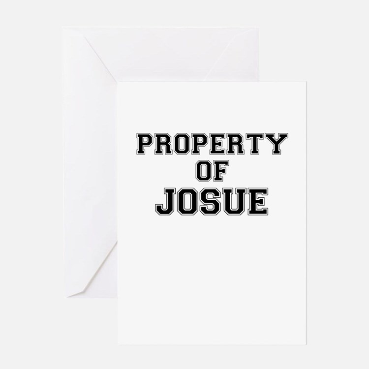 Property of JOSUE Greeting Cards