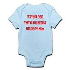 It's your god. They're your r Infant Bodysuit