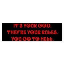 It's your god. They're your r Bumper Bumper Sticker