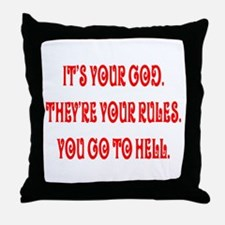 It's your god. They're your r Throw Pillow
