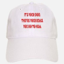 It's your god. They're your r Baseball Baseball Cap